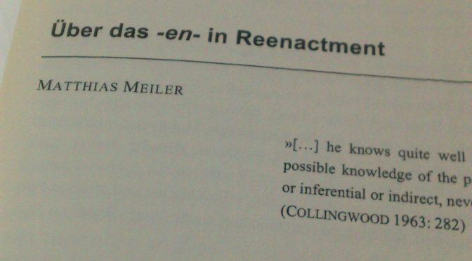 """[HINWEIS] """"Über das -en- in Reenactment"""" und was sonst noch so geschah…"""